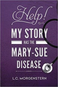 Cover for Help! My Story has the Mary-Sue Disease